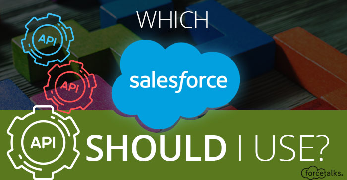 Which Salesforce API SHOULD I USE