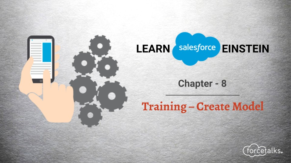 Learn Salesforce Einstein – Chapter 8 (Training – Create Model)