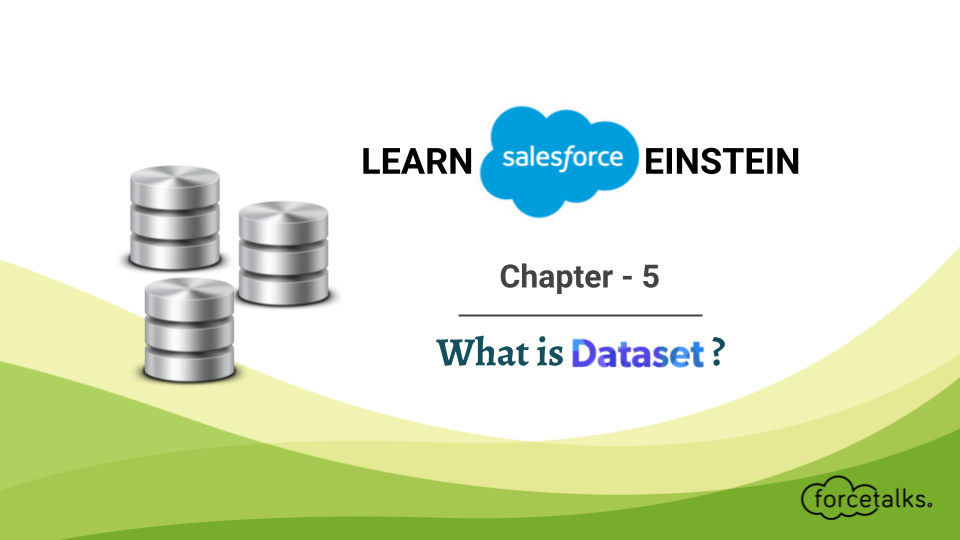 Learn Salesforce Einstein – Chapter 5 (What is DataSet?)