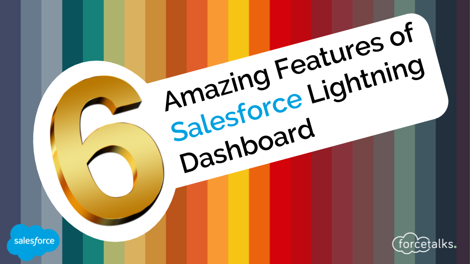 6 Amazing Features of Salesforce Lightning Dashboard