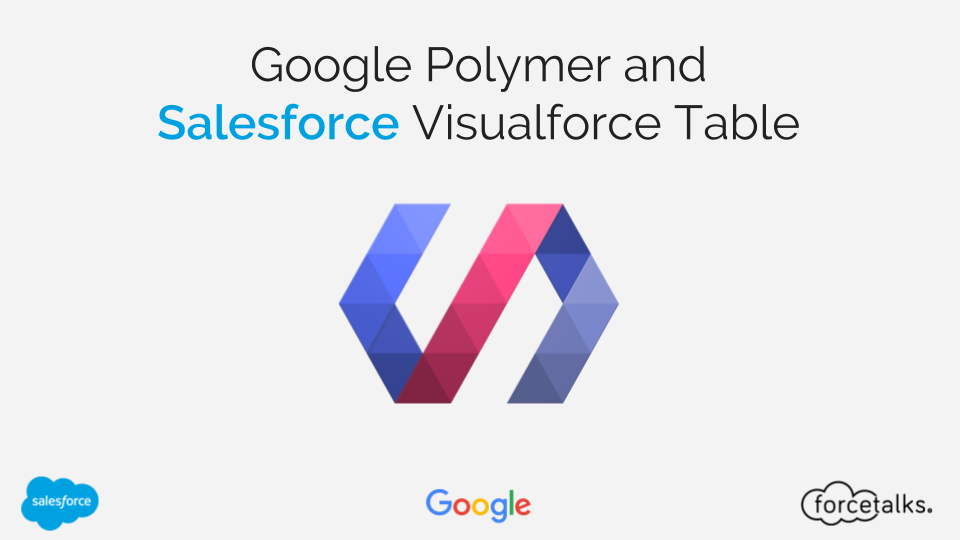 Google Polymer and Salesforce Visualforce Table