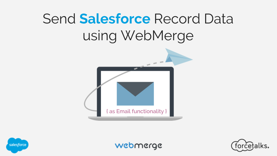Send Salesforce Record Data { as Email functionality } via WebMerge