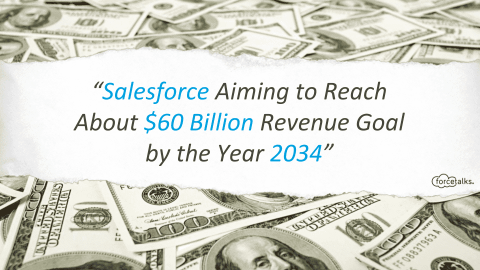 News | Salesforce is Aiming to Reach About $60 Billion Revenue Goal by the Year 2034