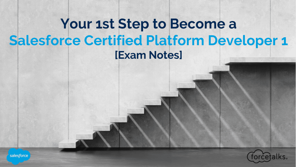 Your 1st Step to Become a Salesforce Certified Platform Developer 1 - Exam Notes