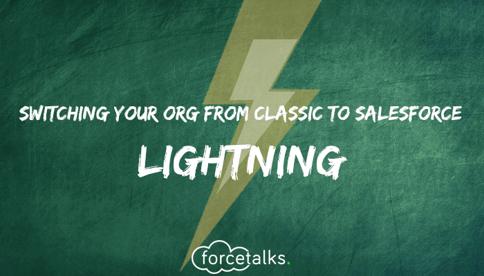 Switching From Classic to Salesforce Lightning
