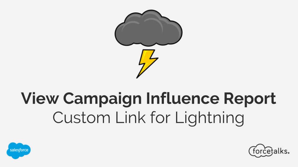 View Campaign Influence Report Custom Link for Salesforce Lightning