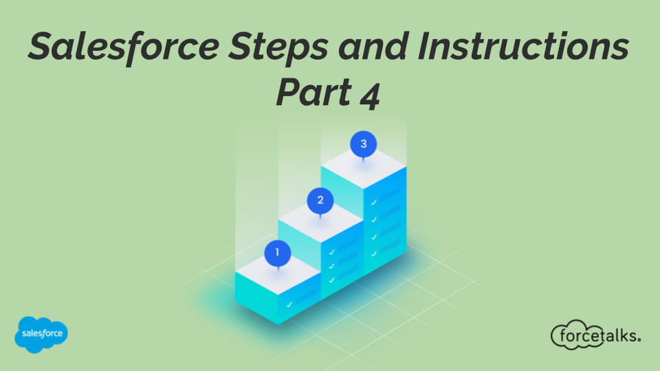 Salesforce Steps and Instructions - Part 4
