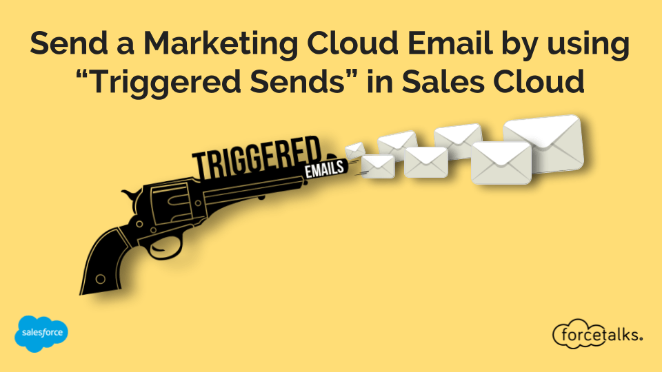 Salesforce | Send a Marketing Cloud Email by using Triggered Sends in Sales Cloud
