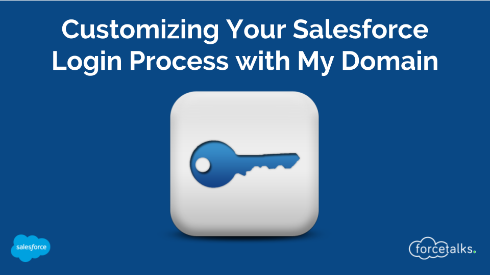 Customizing Your Salesforce Login Process with My Domain