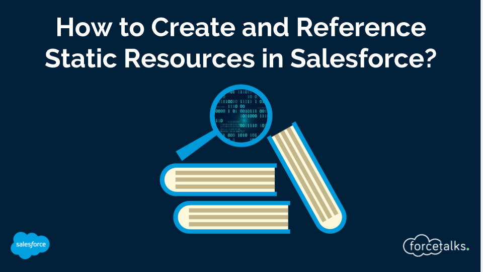How to Create and Reference Static Resources in Salesforce?