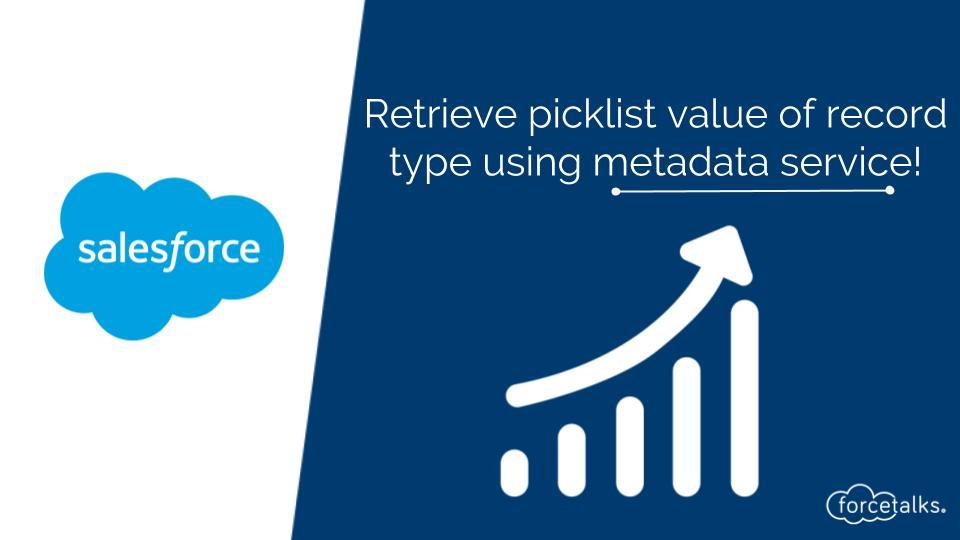 Retrieve picklist value of a record type using MetaData Service in Salesforce