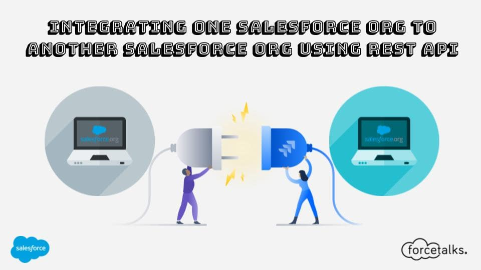 Integrating One Salesforce Org to Another Saleforce Org Using REST API
