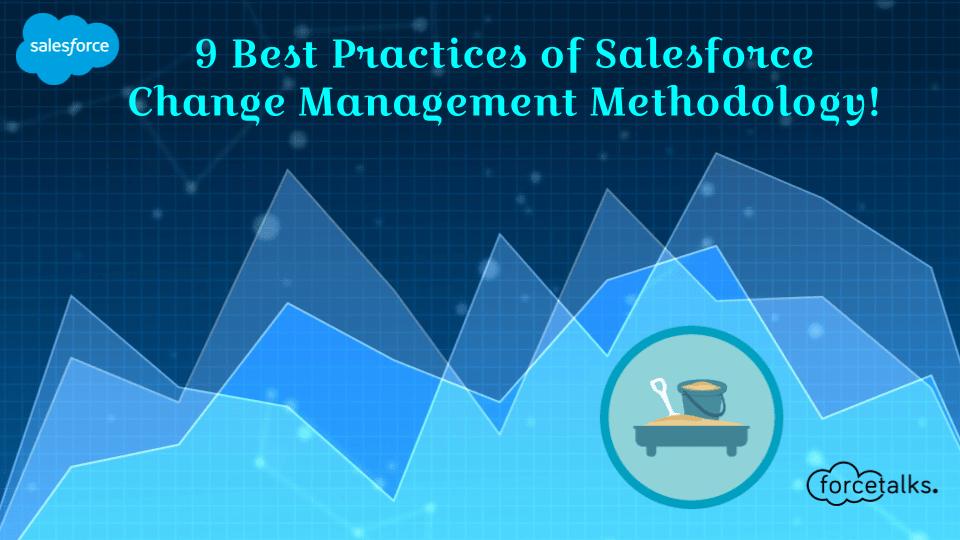 Best Practices of Salesforce Change Management Methodology
