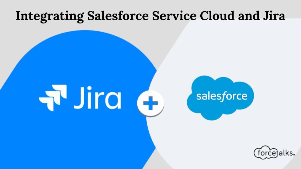Salesforce Service Cloud and Jira