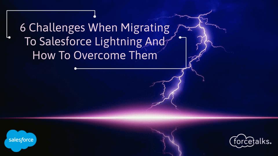 Migrating To Salesforce Lightning