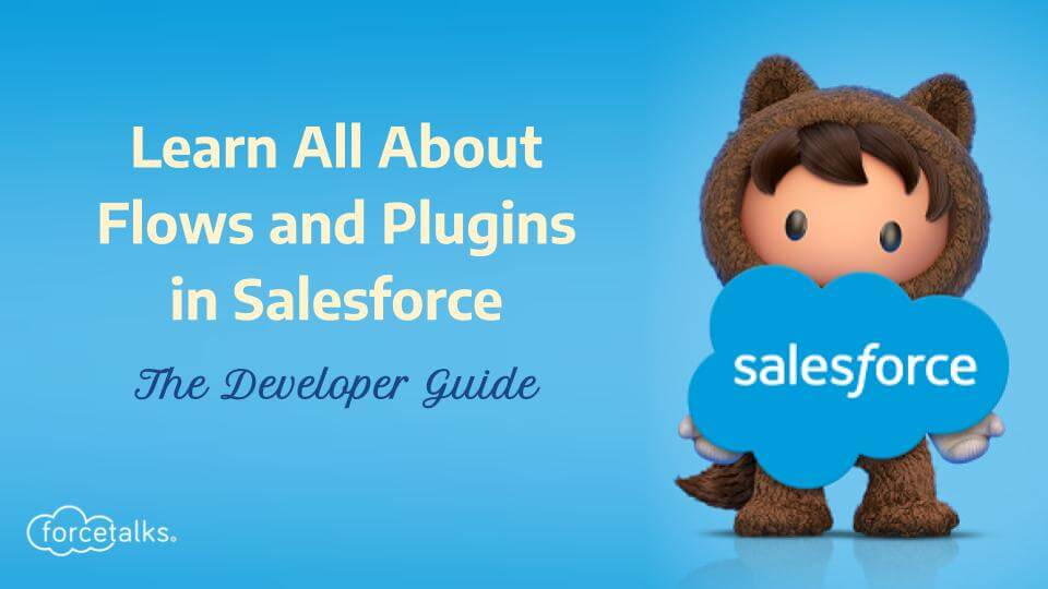 Flows and Plugins in Salesforce