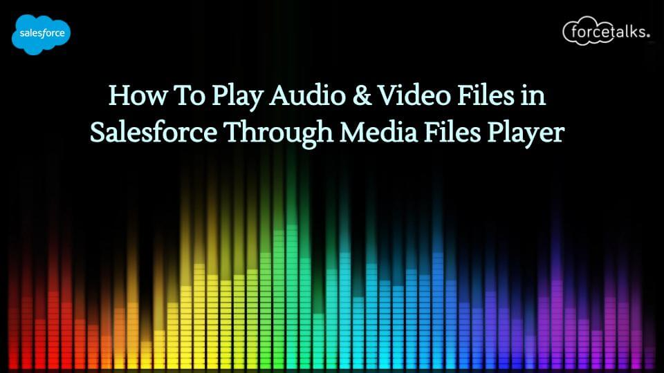 salesforce Media Files Player
