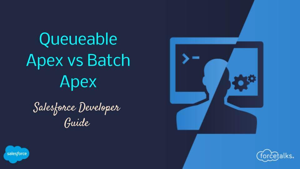 Queueable Apex vs Batch Apex