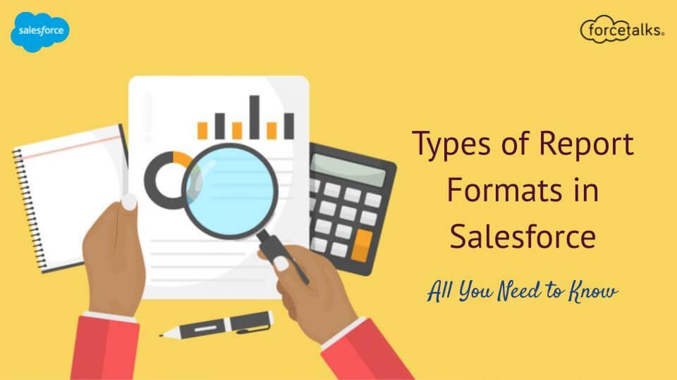 Report Formats in Salesforce